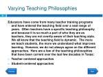 varying teaching philosophies