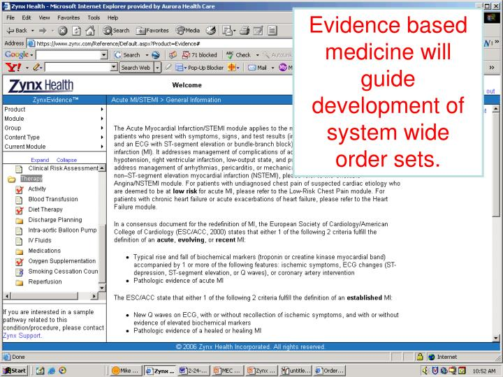 Evidence based medicine will guide development of system wide order sets.