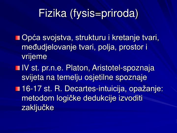 Fizika (fysis=priroda)