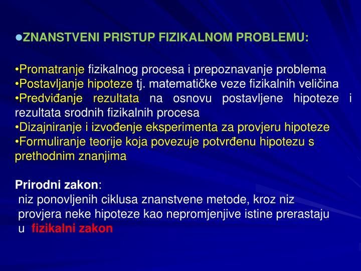 ZNANSTVENI PRISTUP FIZIKALNOM PROBLEMU: