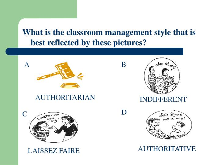 What is the classroom management style that is best reflected by these pictures?