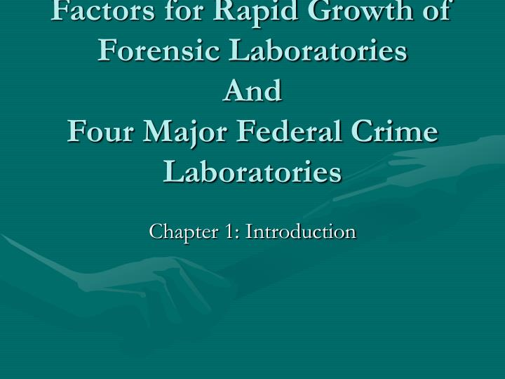 reasons for the rapid growth of crime laboratories in the united states Previous previous post: underlying reasons for the rapid growth of crime laboratories in the united states since the late 1960s.