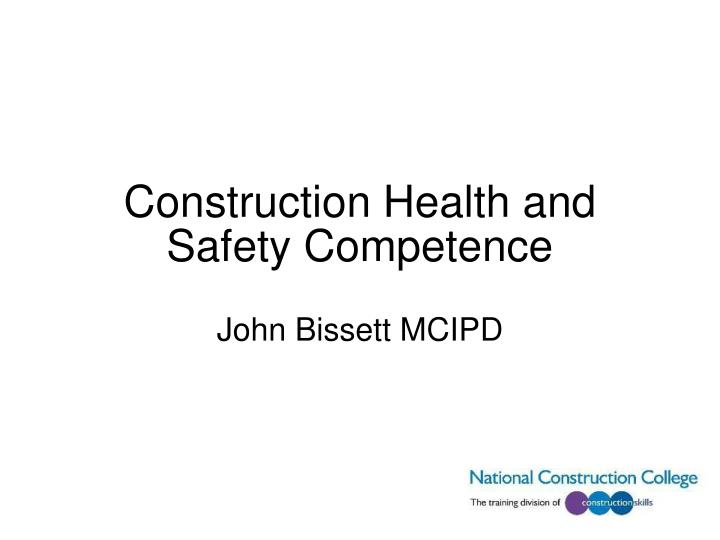 construction health and safety competence n.