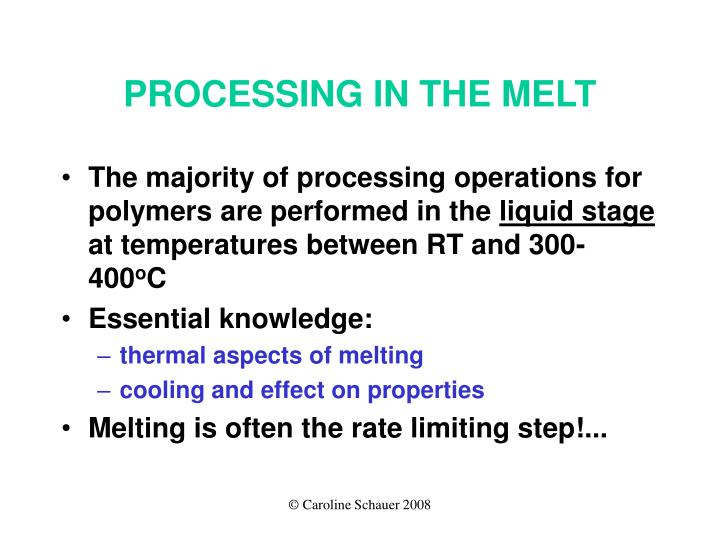 PROCESSING IN THE MELT