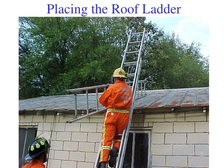 Placing the Roof Ladder