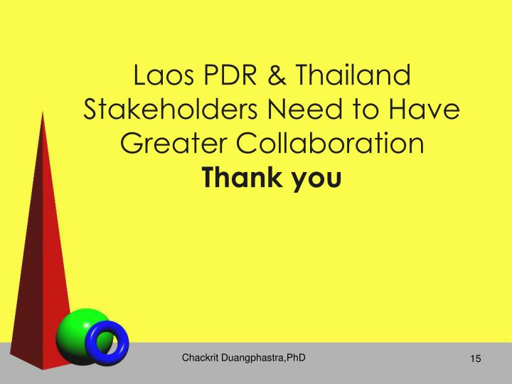 Laos PDR & Thailand Stakeholders Need to Have Greater Collaboration