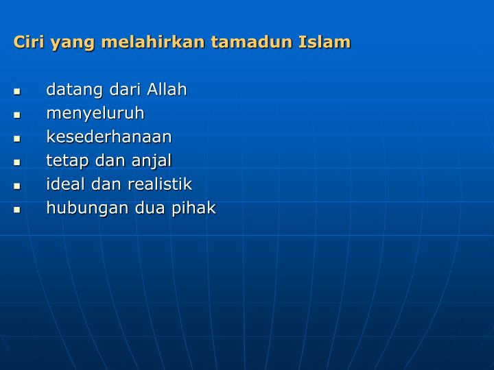 Ciri yang melahirkan tamadun Islam