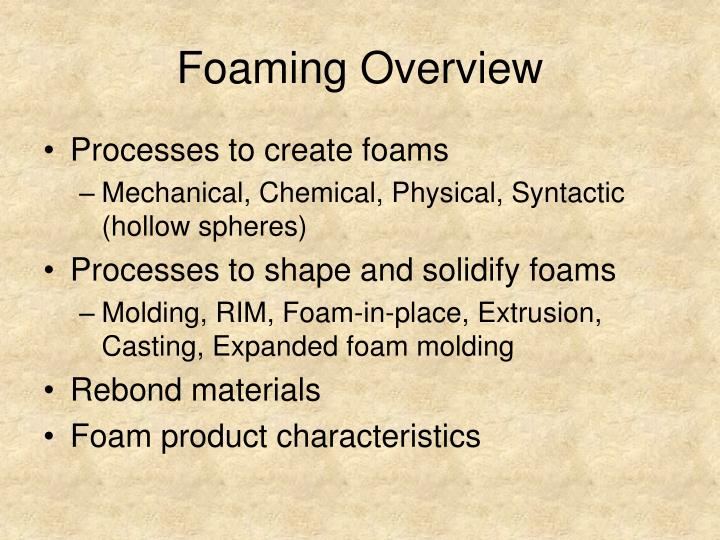 Foaming overview