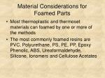 material considerations for foamed parts