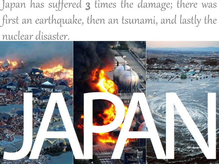 Japan has suffered