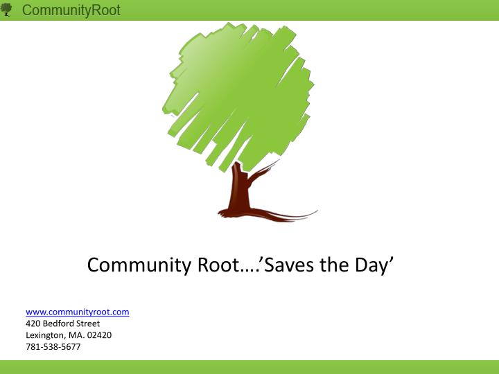 Community Root….'Saves the Day'