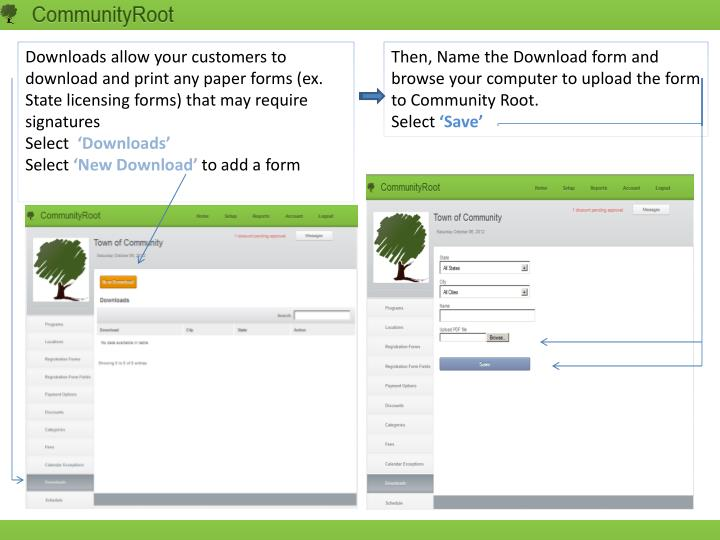 Downloads allow your customers to download and print any paper forms (ex. State licensing forms) that may require signatures