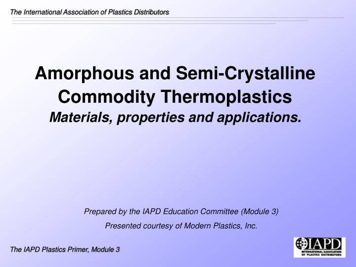 amorphous and semi crystalline commodity thermoplastics materials properties and applications n.