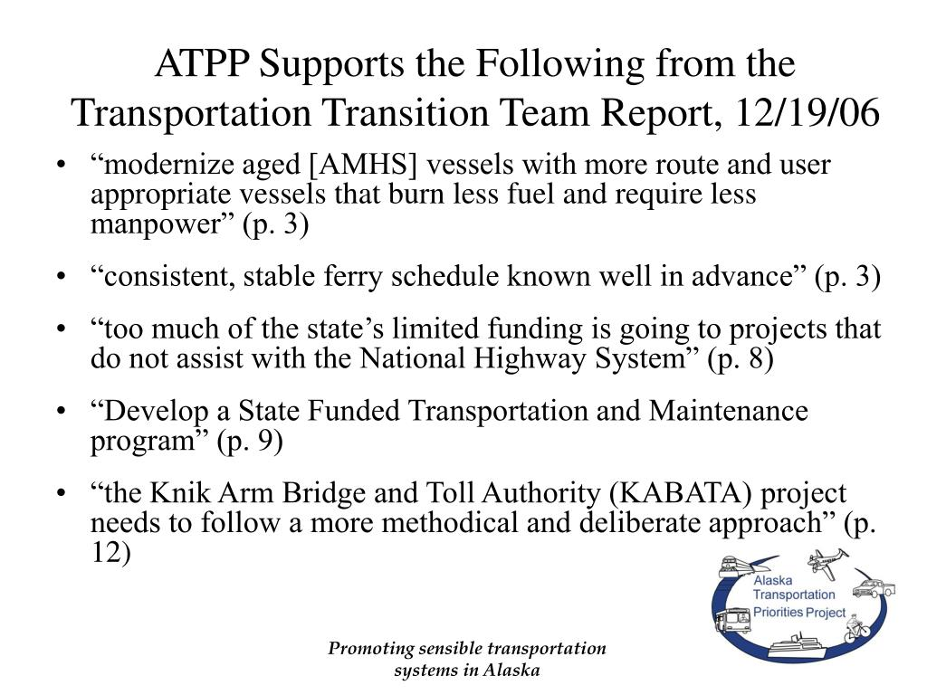ATPP Supports the Following from the Transportation Transition Team Report, 12/19/06