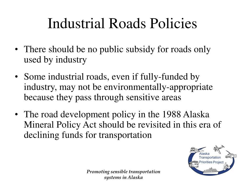 Industrial Roads Policies