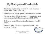 my background credentials