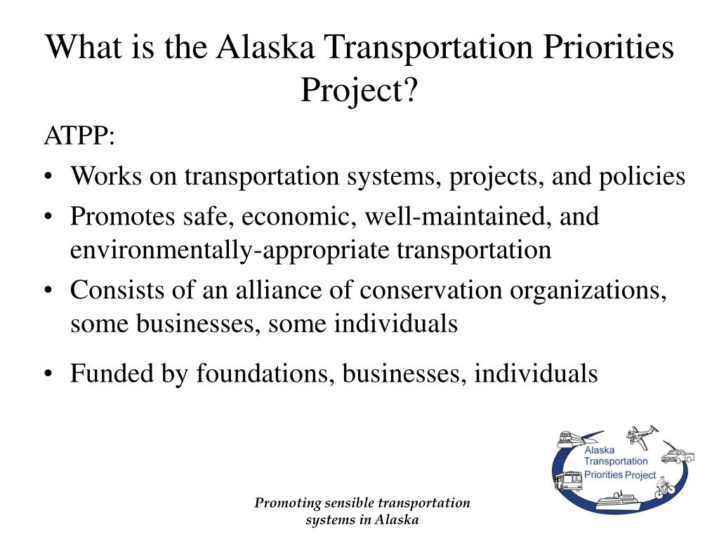 What is the Alaska Transportation Priorities Project?