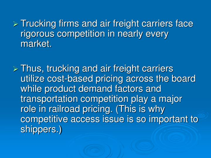 Trucking firms and air freight carriers face rigorous competition in nearly every market.