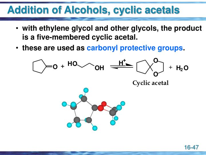 Addition of Alcohols, cyclic acetals
