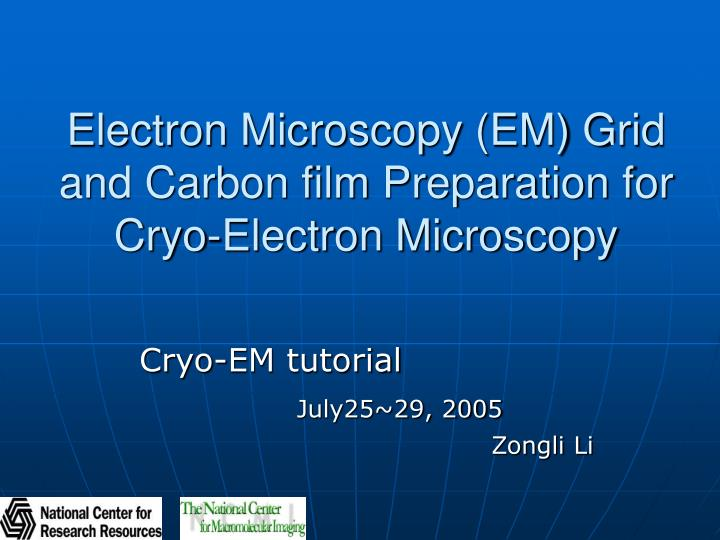 Electron microscopy em grid and carbon film preparation for cryo electron microscopy