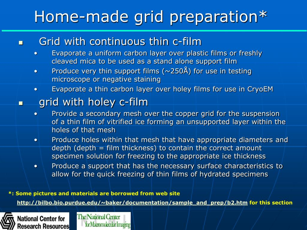 Home-made grid preparation*