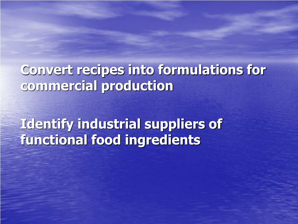 Convert recipes into formulations for commercial production