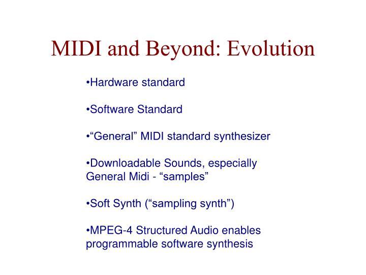 MIDI and Beyond: Evolution