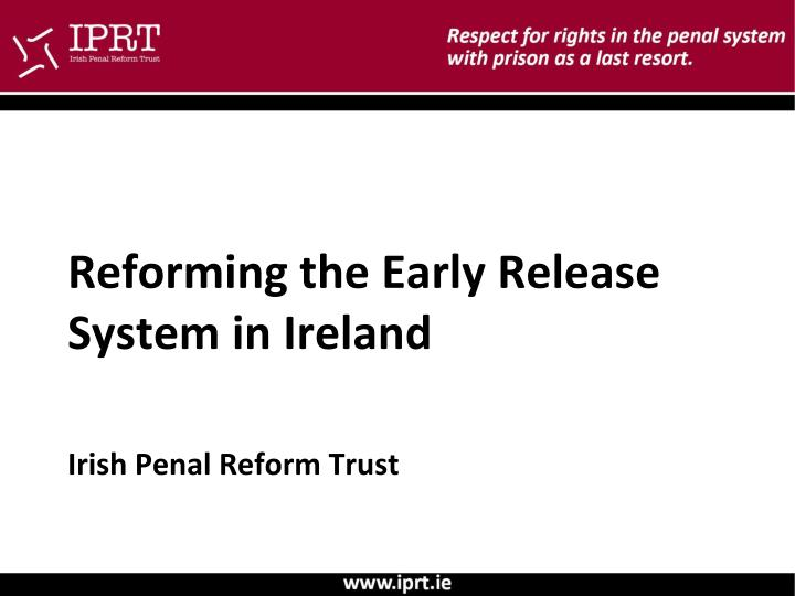 reforming the early release system in ireland n.