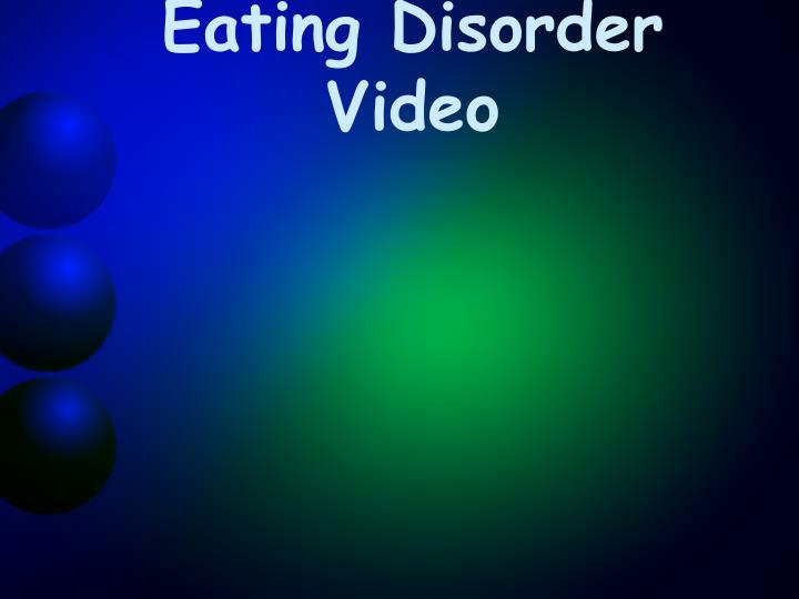 Eating Disorder Video
