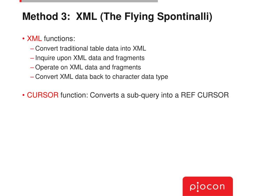 Method 3:  XML (The Flying Spontinalli)