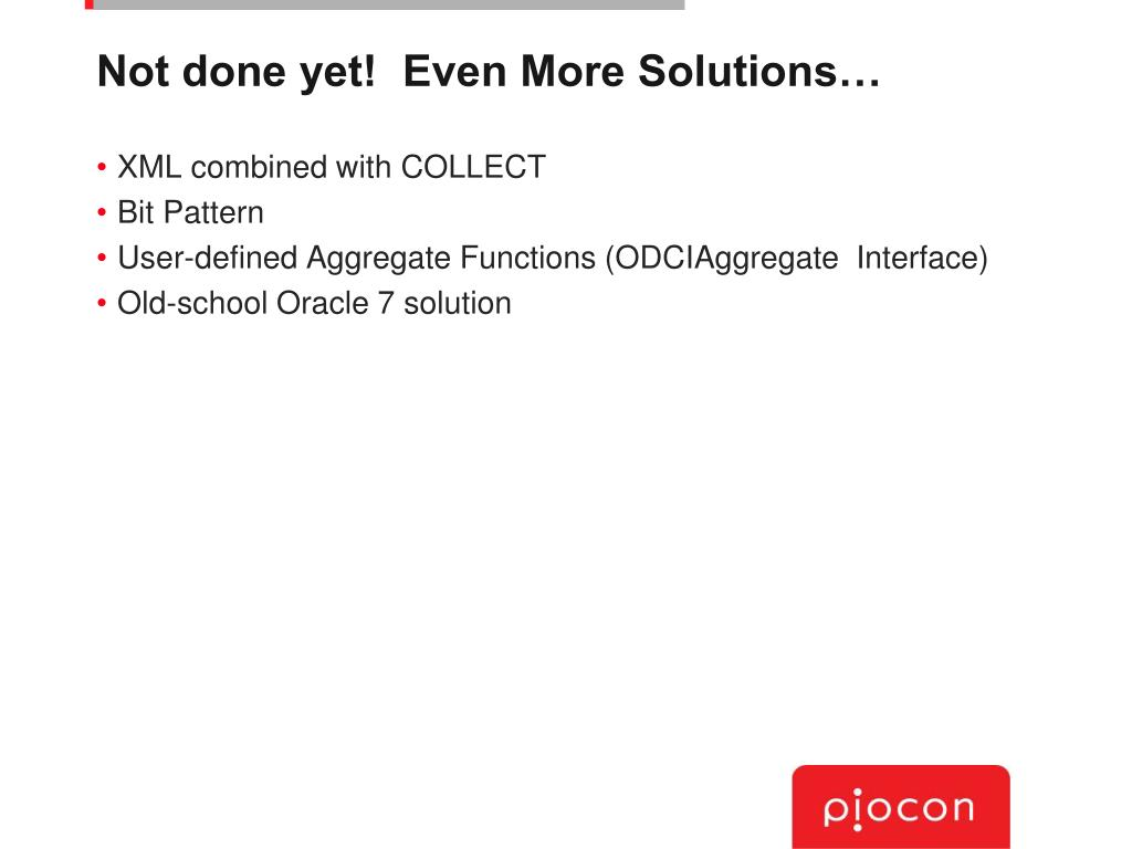 Not done yet!  Even More Solutions…
