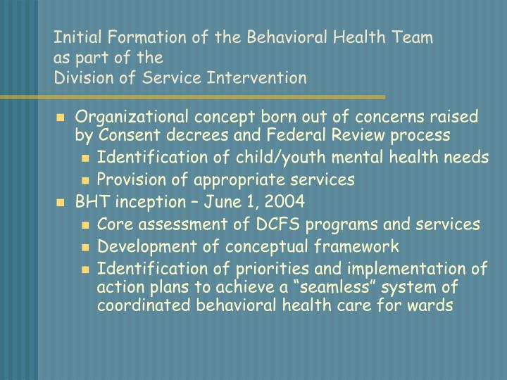 Initial formation of the behavioral health team as part of the division of service intervention