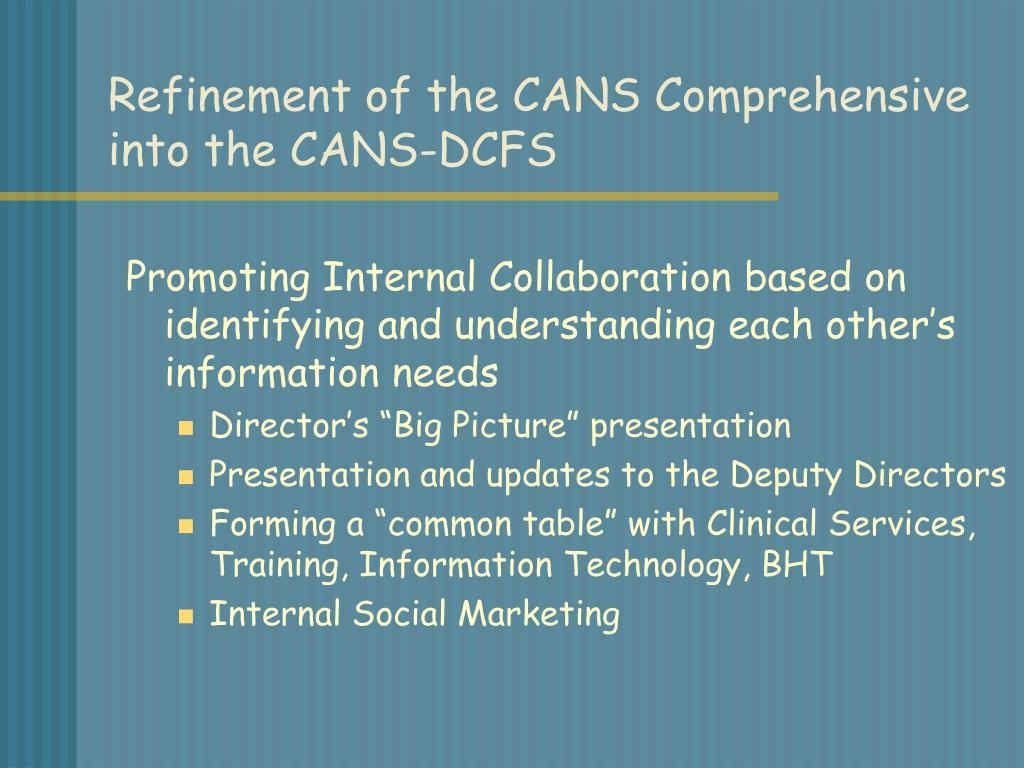 Refinement of the CANS Comprehensive into the CANS-DCFS