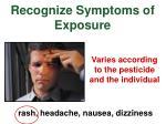 recognize symptoms of exposure