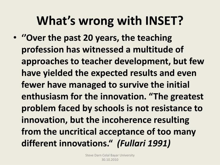 What's wrong with INSET?