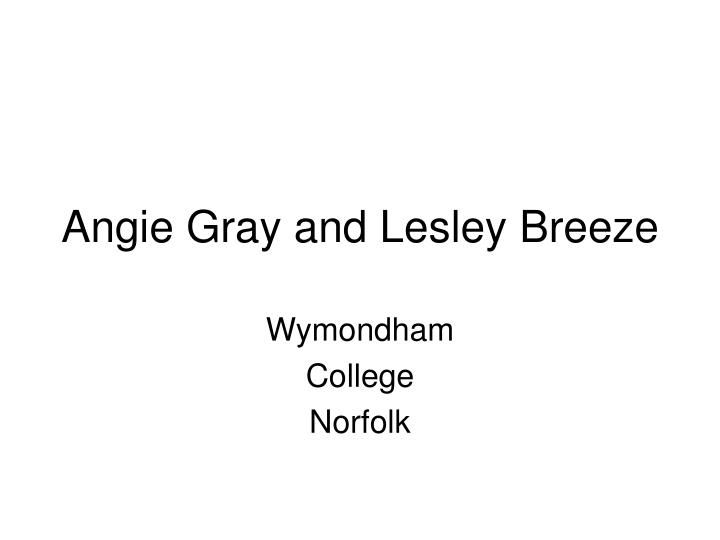 angie gray and lesley breeze n.