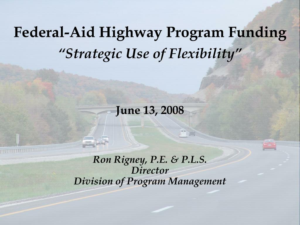 federal aid highway program funding strategic use of flexibility l.