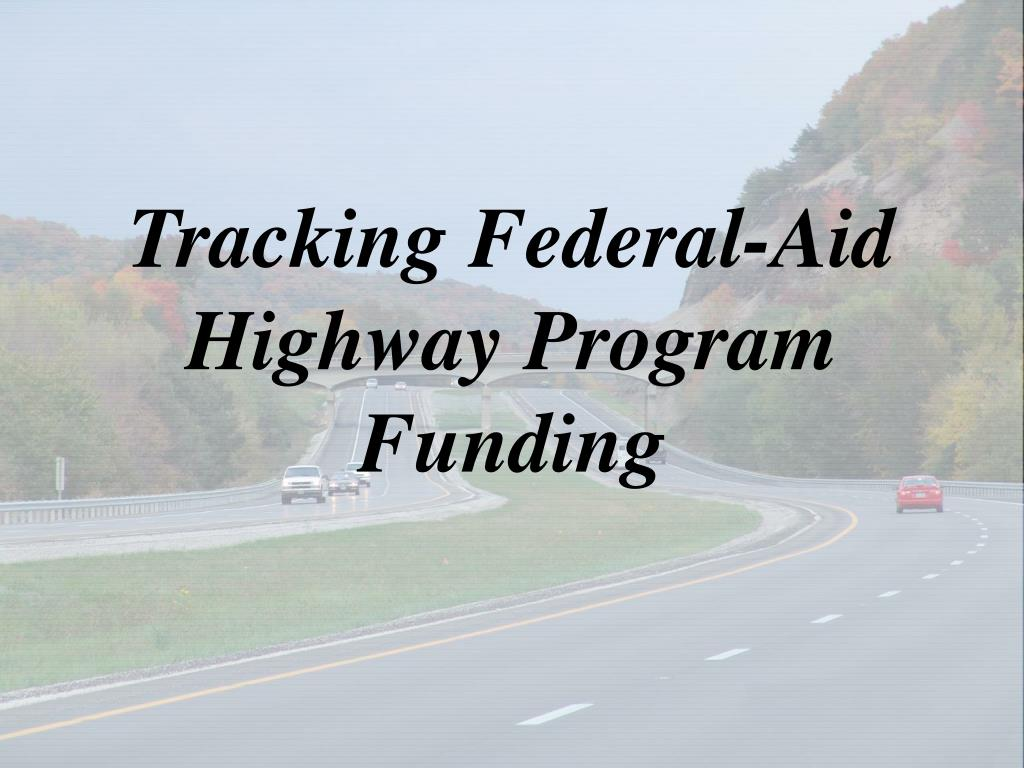 Tracking Federal-Aid Highway Program Funding