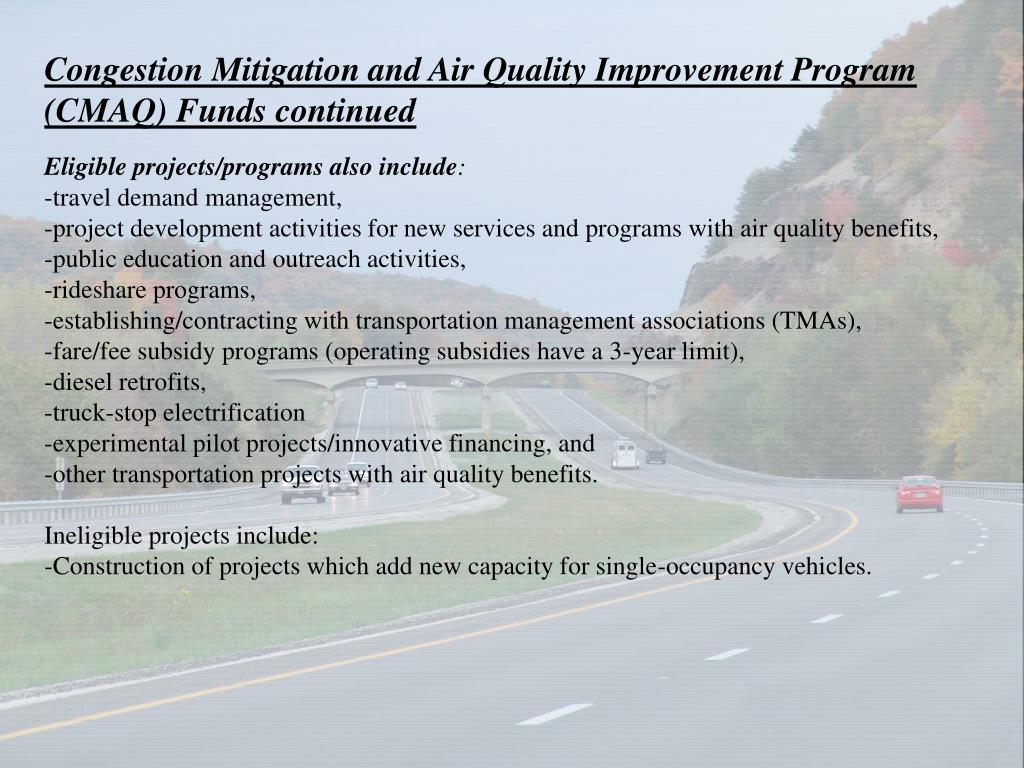 Congestion Mitigation and Air Quality Improvement Program (CMAQ) Funds continued
