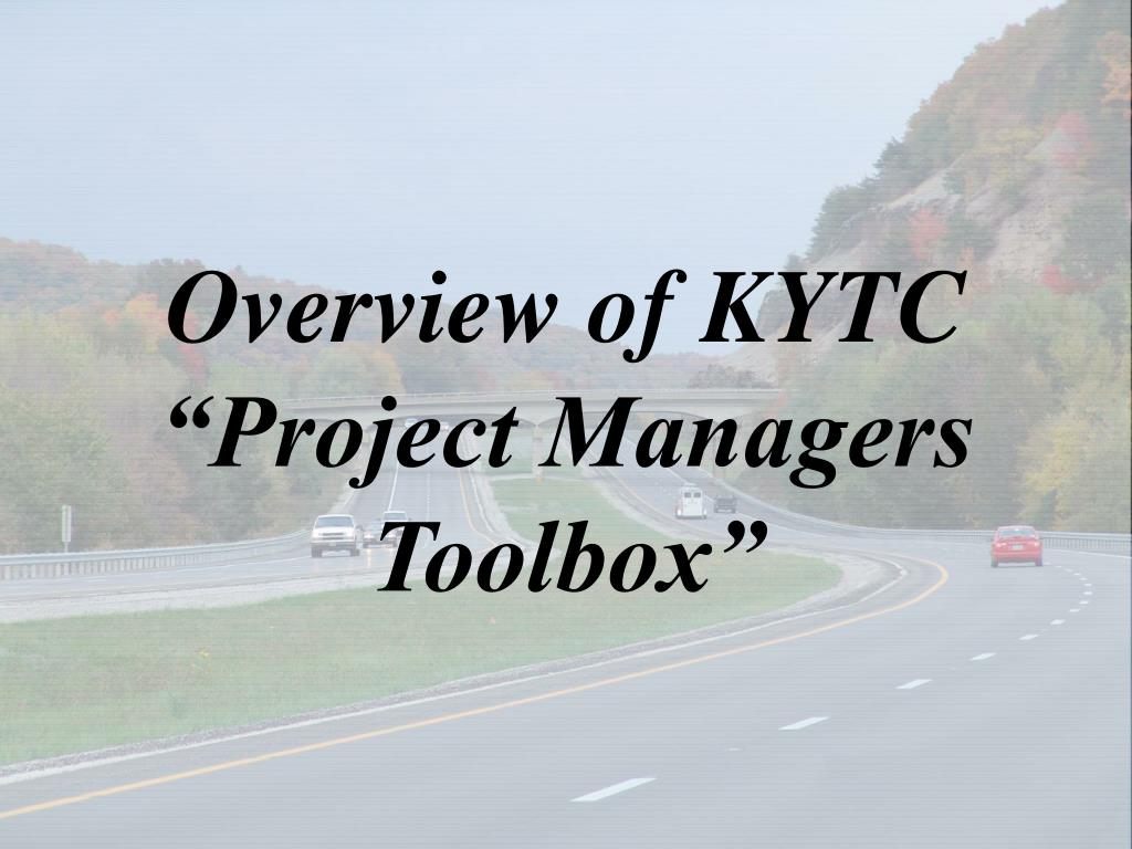 "Overview of KYTC ""Project Managers Toolbox"""