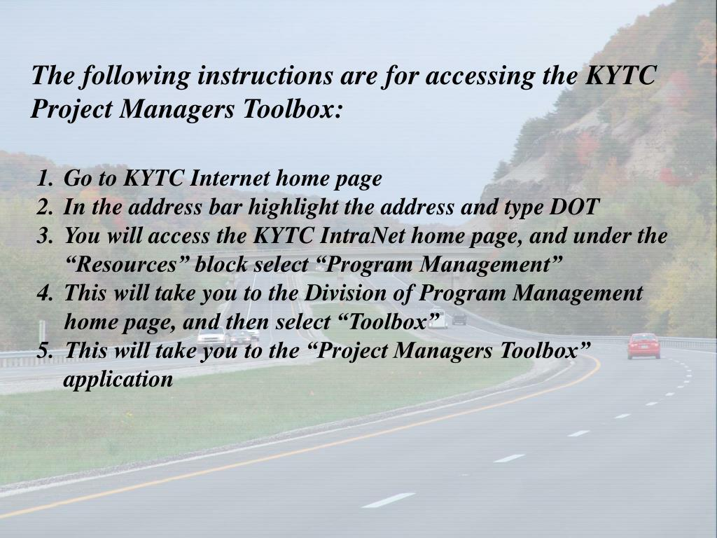 The following instructions are for accessing the KYTC Project Managers Toolbox: