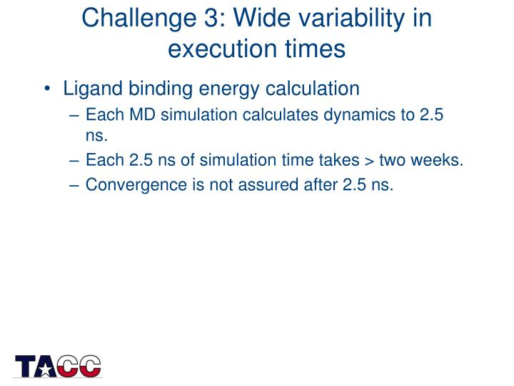 Challenge 3: Wide variability in execution times
