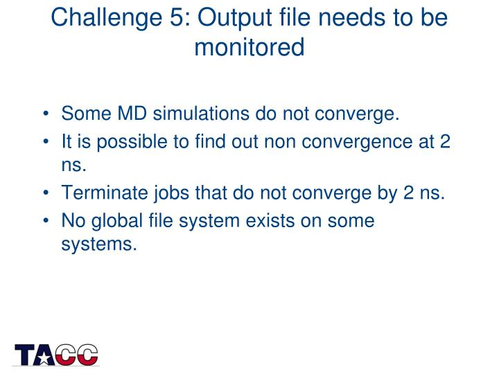 Challenge 5: Output file needs to be monitored