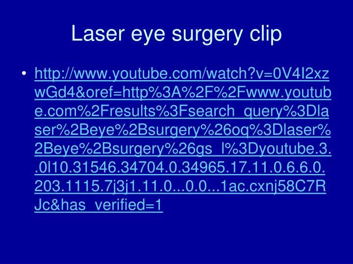 Laser eye surgery clip