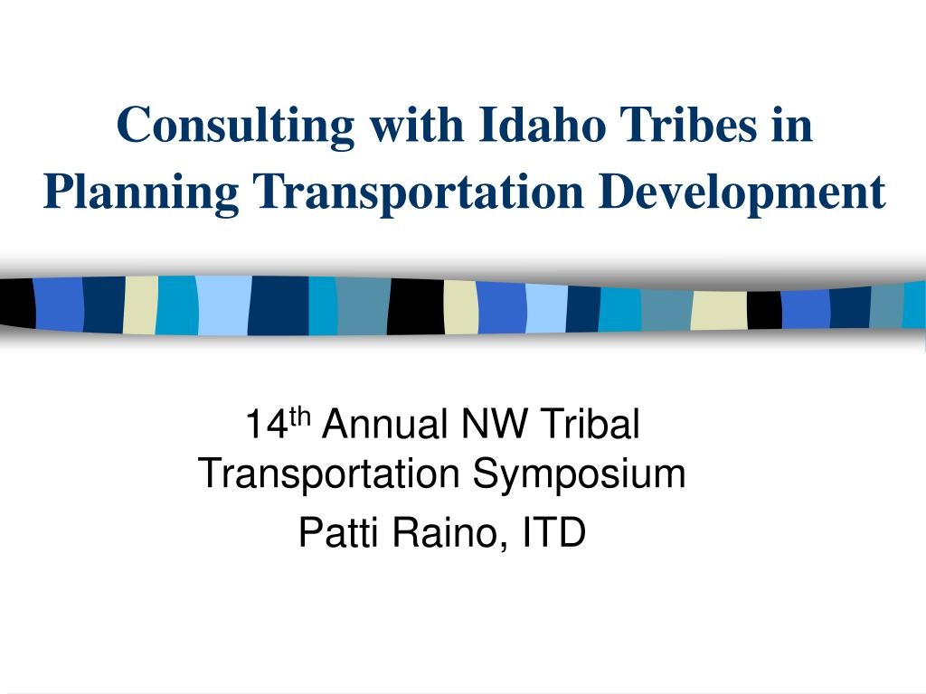 consulting with idaho tribes in planning transportation development l.