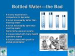 bottled water the bad