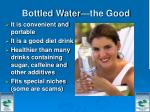 bottled water the good