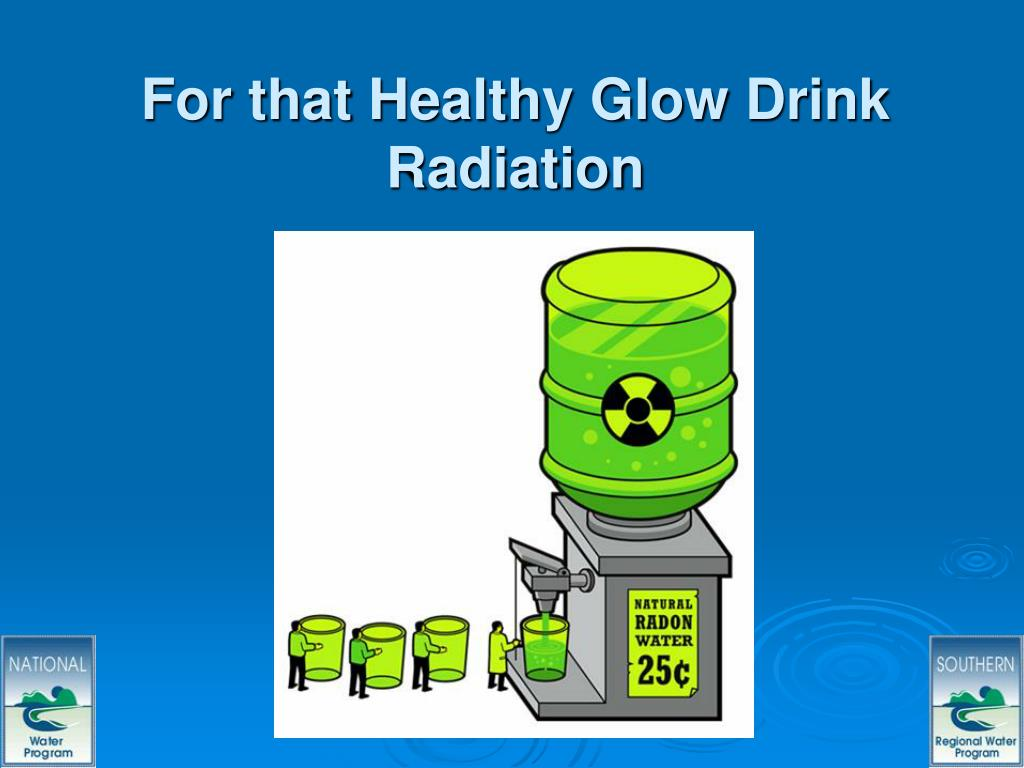 For that Healthy Glow Drink Radiation