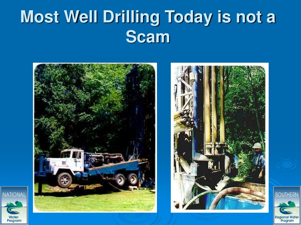 Most Well Drilling Today is not a Scam