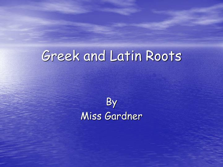 greek and latin roots thesis Browse greek and latin roots resources on teachers pay teachers, a marketplace trusted by millions of teachers for original educational resources.